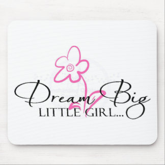 Dream Big Little Girl Quote Mousepads