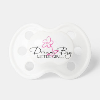 Dream Big Little Girl Quote Pacifier