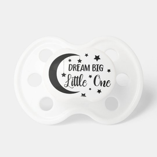 Dream big little one- baby gifts pacifier