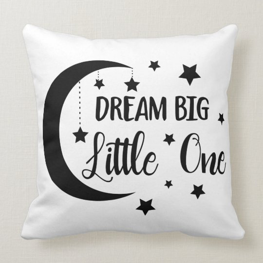 Dream big little one- baby gifts throw pillow