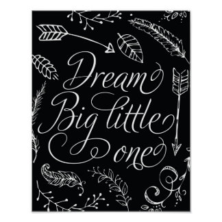 Dream Big Little One Black & White Poster