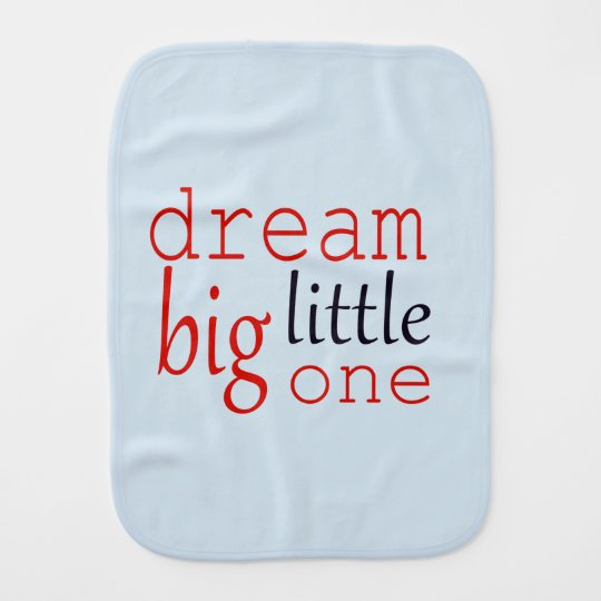Dream big little one burp cloths