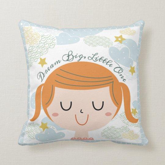 """""""Dream Big, Little One!"""" Girl's Pillow"""