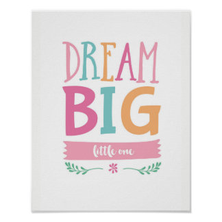 Dream Big little one girls poster print