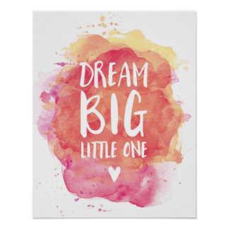 Dream Big Little One Kids watercolor poster