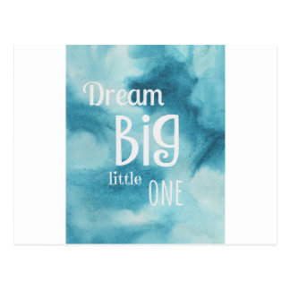 Dream Big Little One Quote Postcard