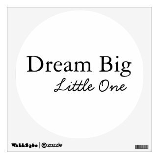 Dream Big Little One Quote Wall Decal