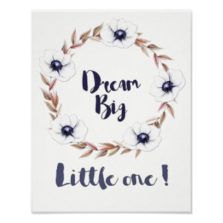 Dream Big Little One with White Flowers Poster