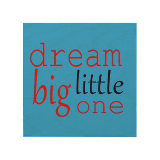 Dream Big Little One Wood Wall Decor