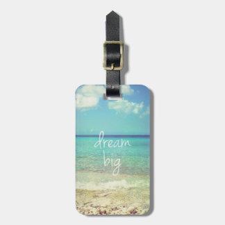 Dream big luggage tag