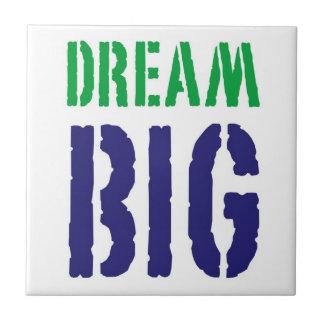 Dream Big:Motivational Tile