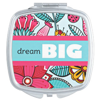 DREAM BIG Pink Floral Pattern Mirror For Makeup