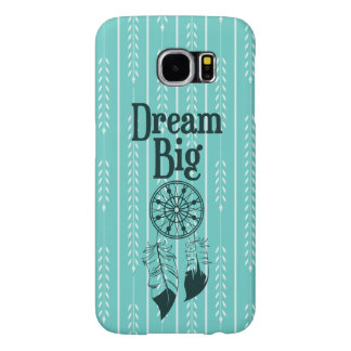 """Dream Big"" quote Samsung Galaxy S6 Cases"