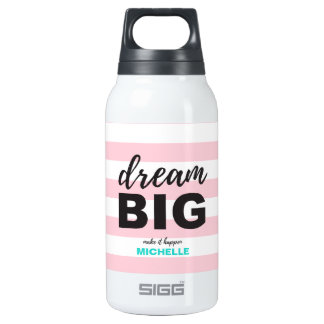 Dream Big, Script text, Personalized, Custom Insulated Water Bottle
