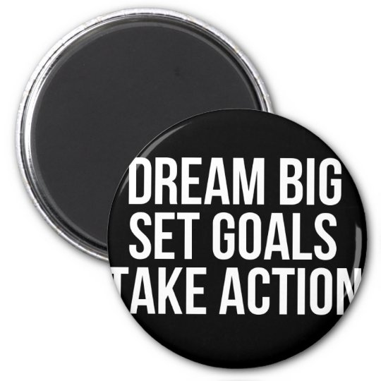 Dream Big Set Goal Take Action Motivational Quote 2 Inch Round Magnet