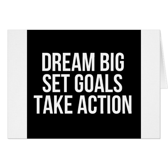 Dream Big Set Goal Take Action Motivational Quote Card