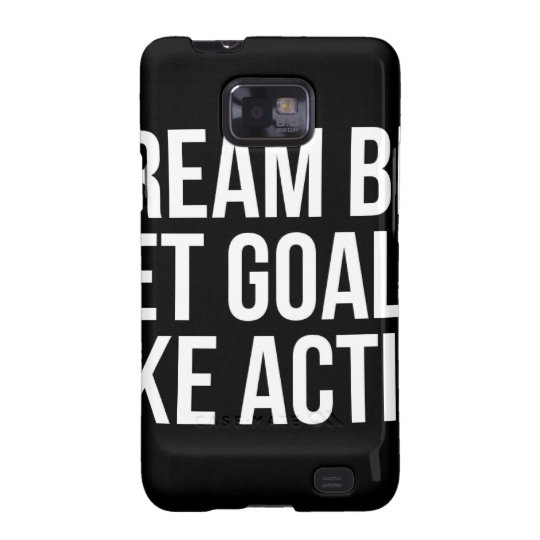 Dream Big Set Goal Take Action Motivational Quote Galaxy S2 Cases