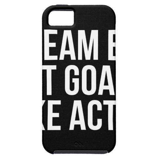 Dream Big Set Goal Take Action Motivational Quote iPhone 5 Cases