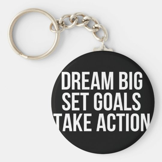 Dream Big Set Goal Take Action Motivational Quote Keychain