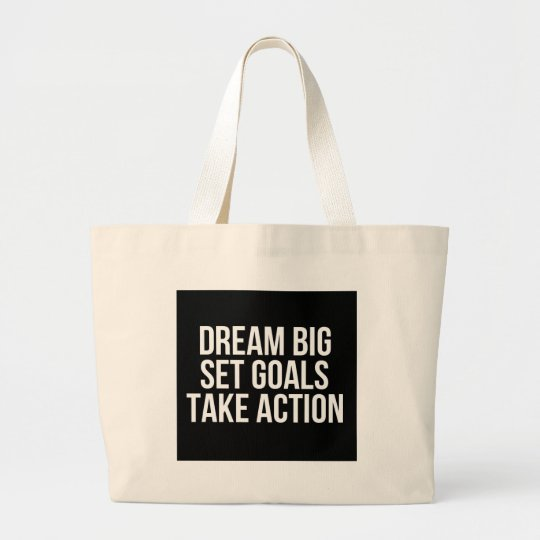 Dream Big Set Goal Take Action Motivational Quote Large Tote Bag