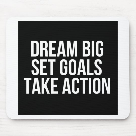 Dream Big Set Goal Take Action Motivational Quote Mouse Pad