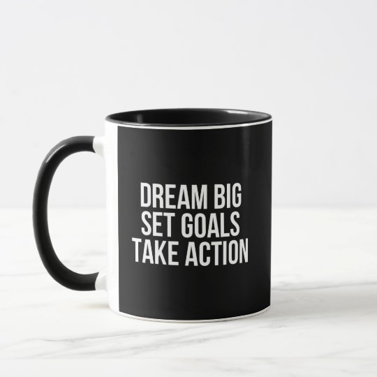 Dream Big Set Goal Take Action Motivational Quote Mug