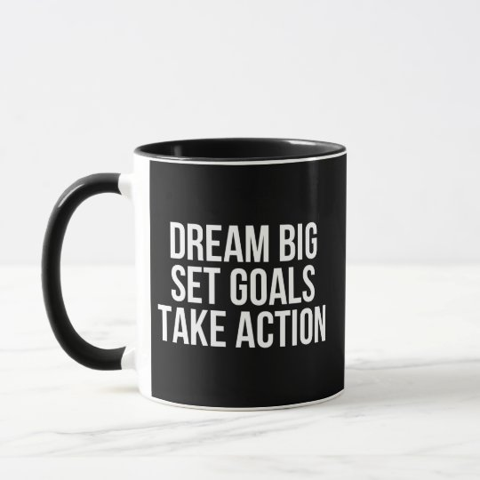 Dream Big Set Goal Take Action Motivational Quote Mug