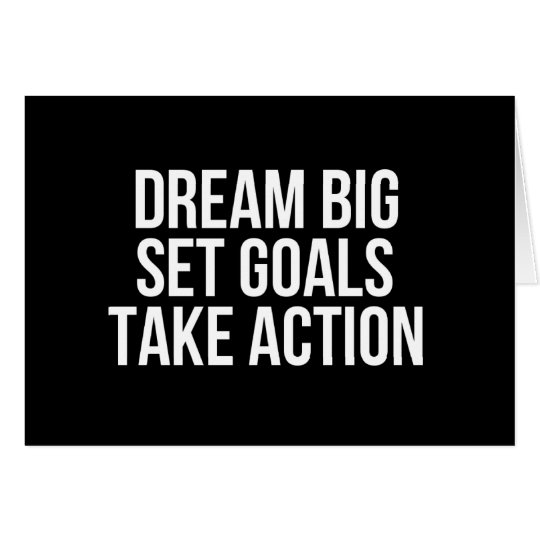 Dream Big Set Goals Take Action Motivational Quote Card