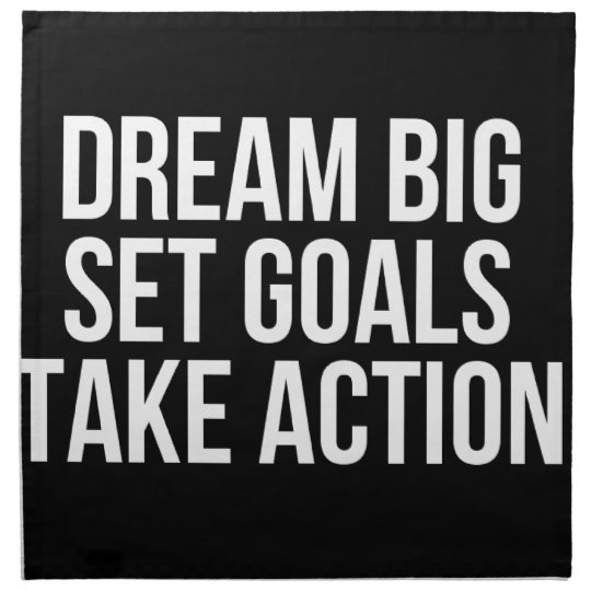 Dream Big Set Goals Take Action Motivational Quote Cloth Napkin