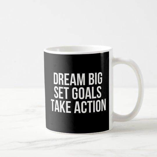 Dream Big Set Goals Take Action Motivational Quote Coffee Mug