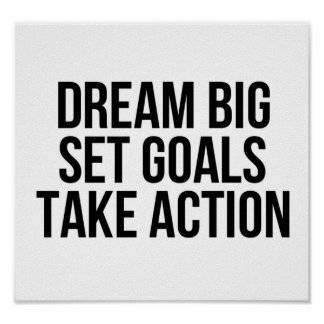 Dream Big Set Goals Take Action Motivational Quote Poster