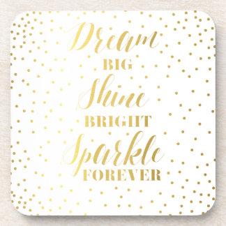 Dream Big Shine Bright Sparkle Forever Coaster