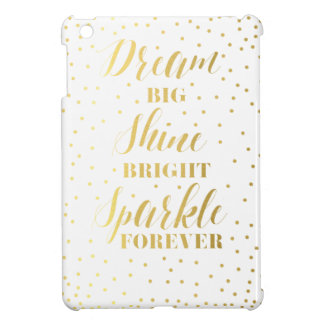Dream Big Shine Bright Sparkle Forever iPad Mini Cover