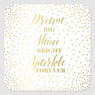 Dream Big Shine Bright Sparkle Forever Square Sticker