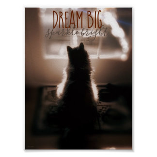 Dream Big Sparkle Bright Small Spaces Poster