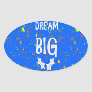 DREAM BIG wisdom script text motivational GIFTS Oval Stickers