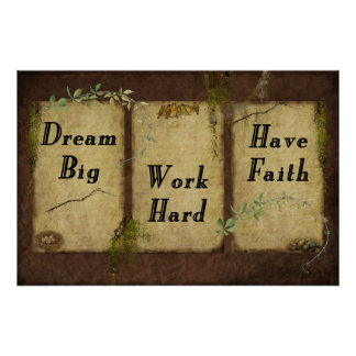 Dream Big- Work Hard- Have Faith- Print