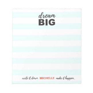 Dream big, write it down, make it happen, custom notepad