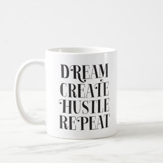 Dream Create Hustle Repeat Coffee Mug