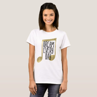 Dream Every Day Gold Music Note T-Shirt