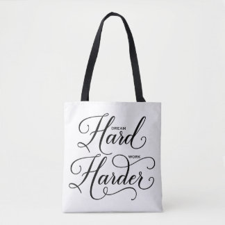 Dream Hard Work Harder Modern Calligraphy Tote Bag