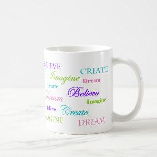Dream Imagine Create Believe Coffee Mug
