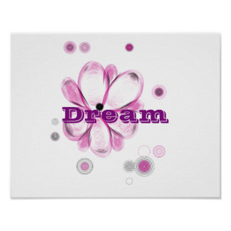 Dream Inspirational Custom Flower Art Poster