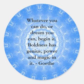 Dream Inspirational Quote GOETHE Classic Round Sticker