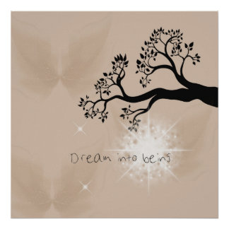 Dream Into Being Posters