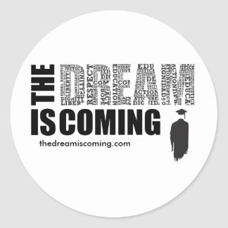 Dream is Coming Button Classic Round Sticker