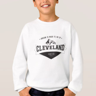Dream it Wish it Do it Cleveland Ohio Sweatshirt