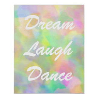 Dream Laugh Dance Pastels Poster