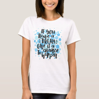 Dream lettering on blue watercolor circles T-Shirt