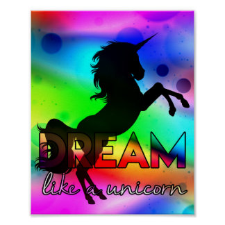 Dream Like a Unicorn! - Bright, colorful design Poster
